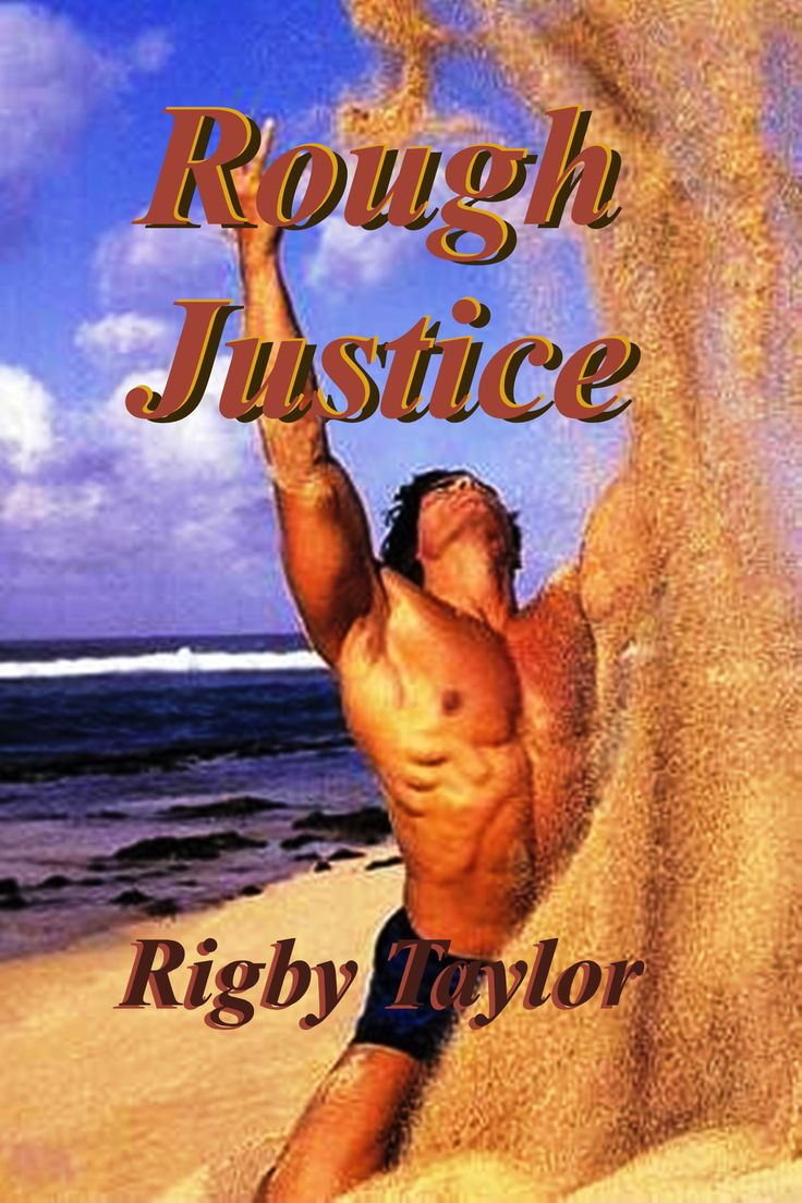 Rough Justice is a gay eBook thriller and love story in which two young men discover that love is about more than sex.  Free at Smashwords, iTunes etc.