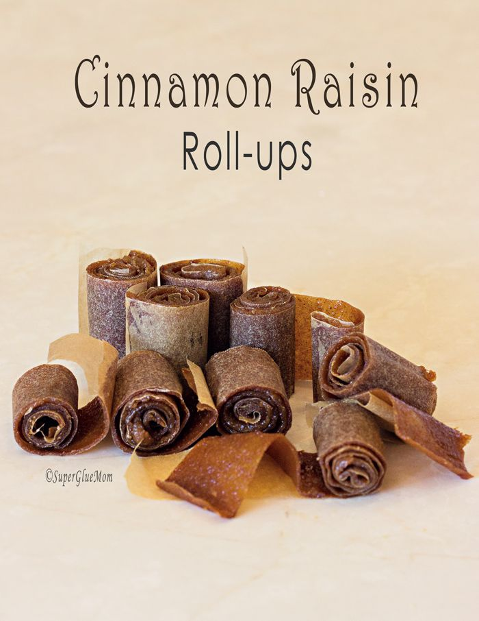 "Cinnamon Raisin Fruit Roll ups. My 2 1/2 year old declared them ""my favorite"" and ""delicious"", I think we'll be making these again! Thankfully they were easy and are healthy. :)"