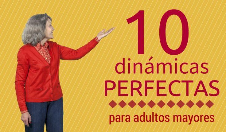 10 dinamicas perfectas para adultos mayores
