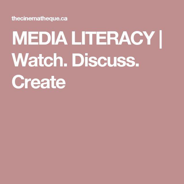 MEDIA LITERACY | Watch. Discuss. Create