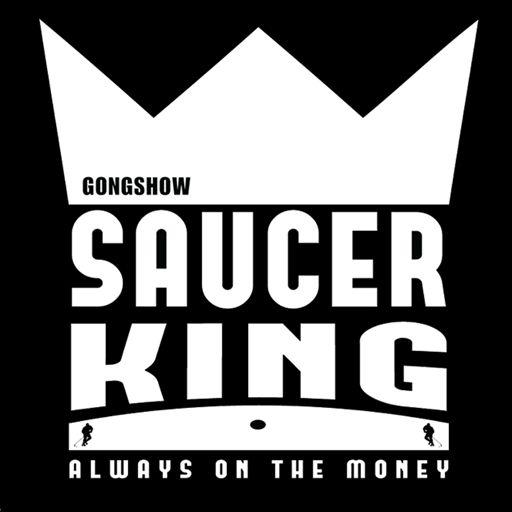 GONGSHOW- Saucer King