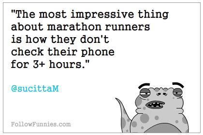 Hahah not quite there yet, but I must admit, running is the ONLY time I don't obsessively check my phone!