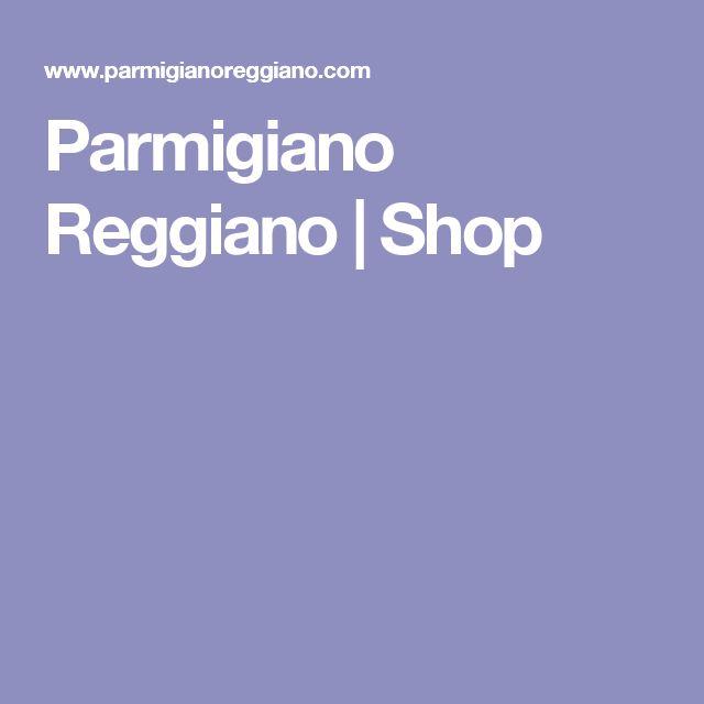 Parmigiano Reggiano   Shop