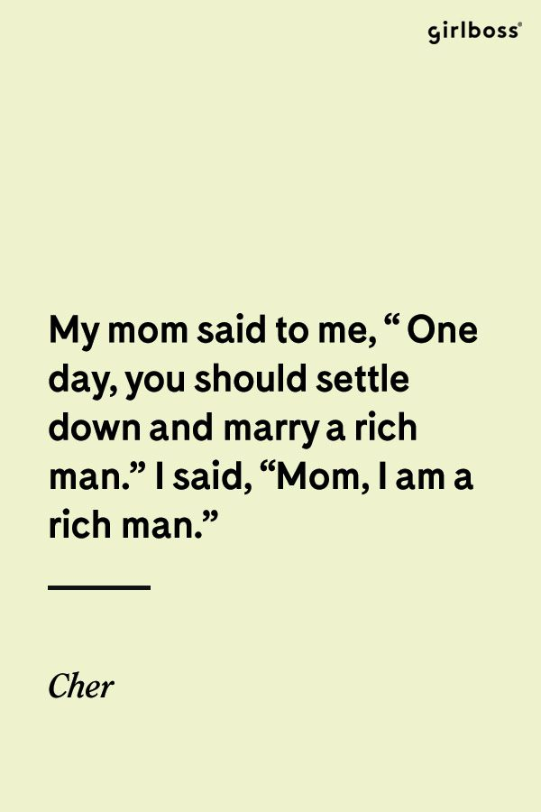 GIRLBOSS QUOTE: Be your own rich man. // Inspirational quote by Cher