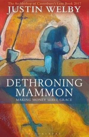 Dethroning Mammon by Archbishop Justin Welby - Debut Author of the Year