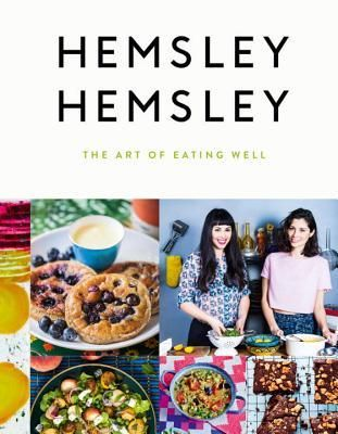 Hemsley and Hemsley The Art of Eating Well Cookbook