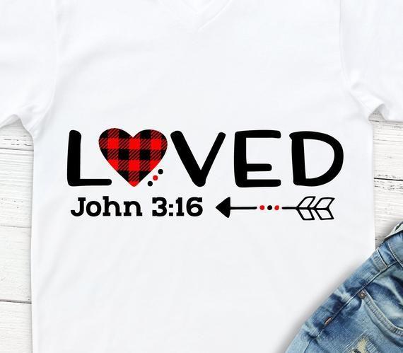 So Loved Svg John 3 16 Svg Valentines Day Shirt Svg Etsy John 3 16 Valentine Svg Files Valentines Day Shirts