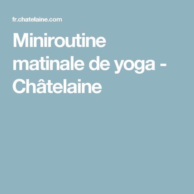 Miniroutine matinale de yoga - Châtelaine