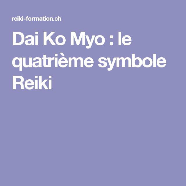Dai Ko Myo : le quatrième symbole Reiki