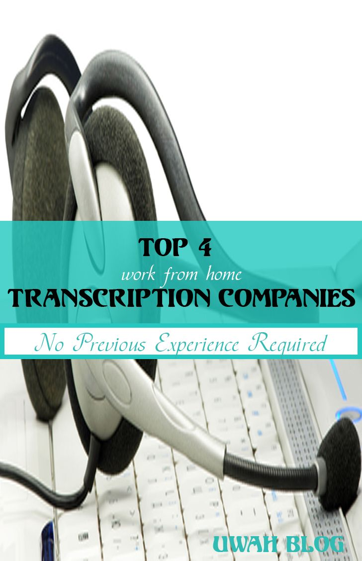 the best work from home companies work from home doing transcription work find out the top 527