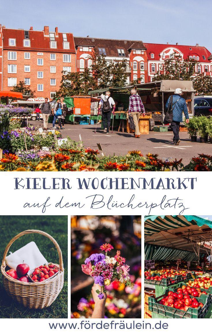 Kieler Ecken Der Wochenmarkt Auf Dem Blucherplatz Forde Fraulein Hamburg Reise Kiel Urlaubsziele