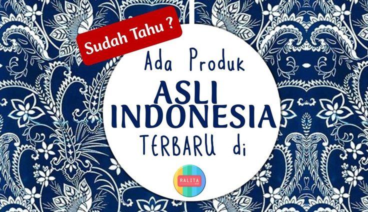 Toko Online yang menjual produk ASLI Indonesia #RALITAID
