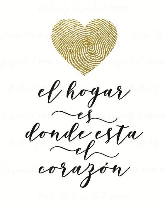 El Hogar Es Donde Esta El Corazon Spanish Saying Spanish