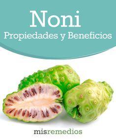 #Noni - Propiedades y Beneficios #PlantasMedicinales