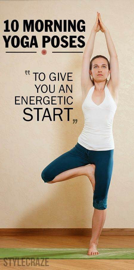 10 Morning Yoga Poses To Give An Energetic Start   Eves Fitness