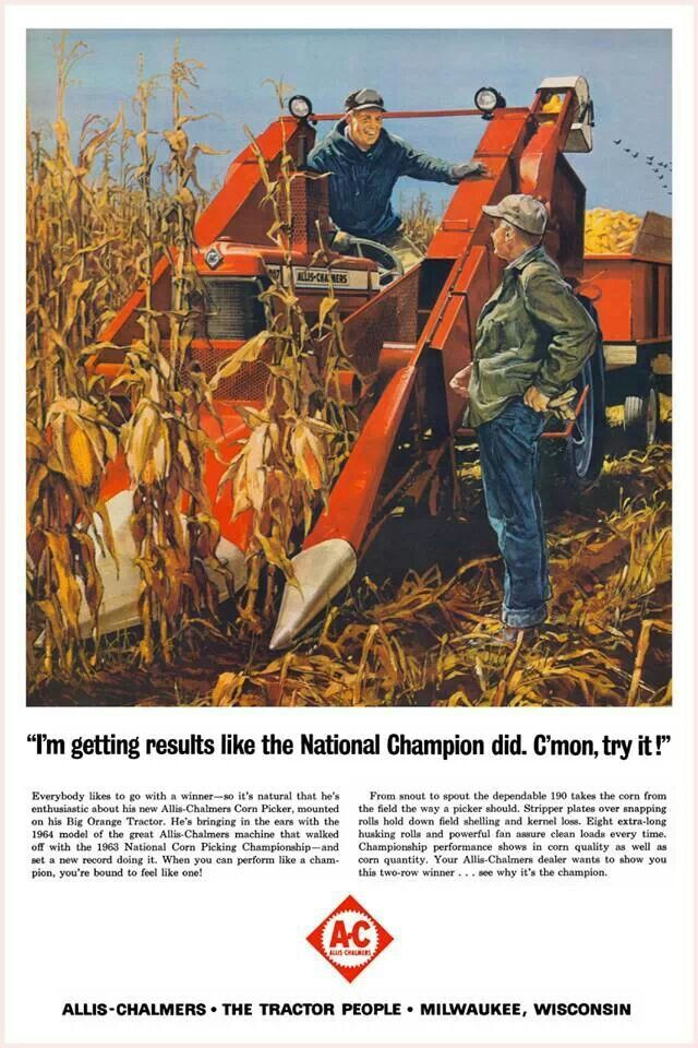 Allis Chalmers 1964 ad for their corn pickers. | Down on ...