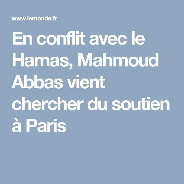 En conflit avec le Hamas, Mahmoud Abbas vient chercher du soutien à Paris