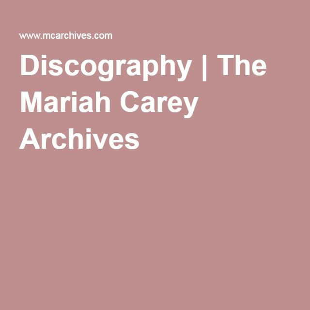 Discography | The Mariah Carey Archives
