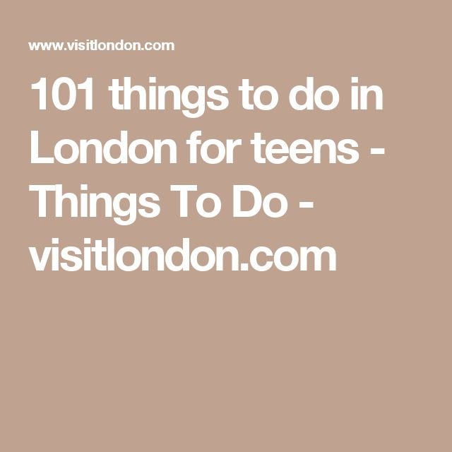 101 things to do in London for teens - Things To Do - visitlondon.com