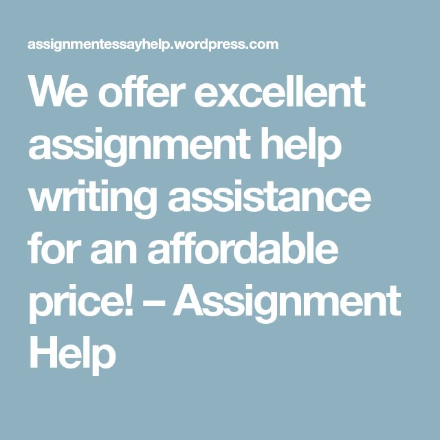 We offer excellent assignment help writing assistance for an affordable price! – Assignment Help