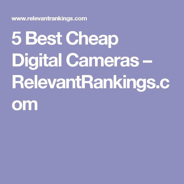 5 Best Cheap Digital Cameras – RelevantRankings.com