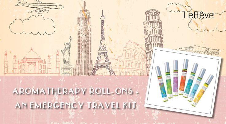 Le Reve Aromatherapy Roll-Ons - An emergency travel kit you must take on holiday.
