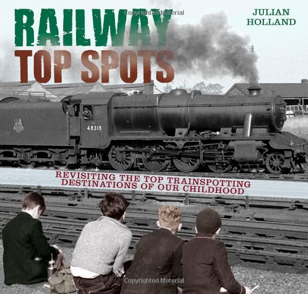 Railway Top Spots: Revisiting the Top Train Spotting Destinations of our Childhood. Looks back at the top spots for train spotters in the 1950s and 60s. This title is divided into the six British railway regions, and each chapter documents the favourite sections and engine sheds that were a magnet to the spotter. It also includes photos, train spotting notebook entries and other ephemera.