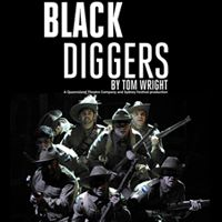 Black Diggers 08 Oct 2014 Townsville residents will get the opportunity to see a unique stage depiction of the untold story of Indigenous diggers during the First World War in a simultaneous live telecast on October 8, at Jezzine Barracks. Black Diggers is written by Australian playwright Tom Wright and directed by Queensland Theatre Company Artistic Director, Wesley Enoch, who said the play was long overdue. http://www.townsville.qld.gov.au/community/events/Pages/default.aspx