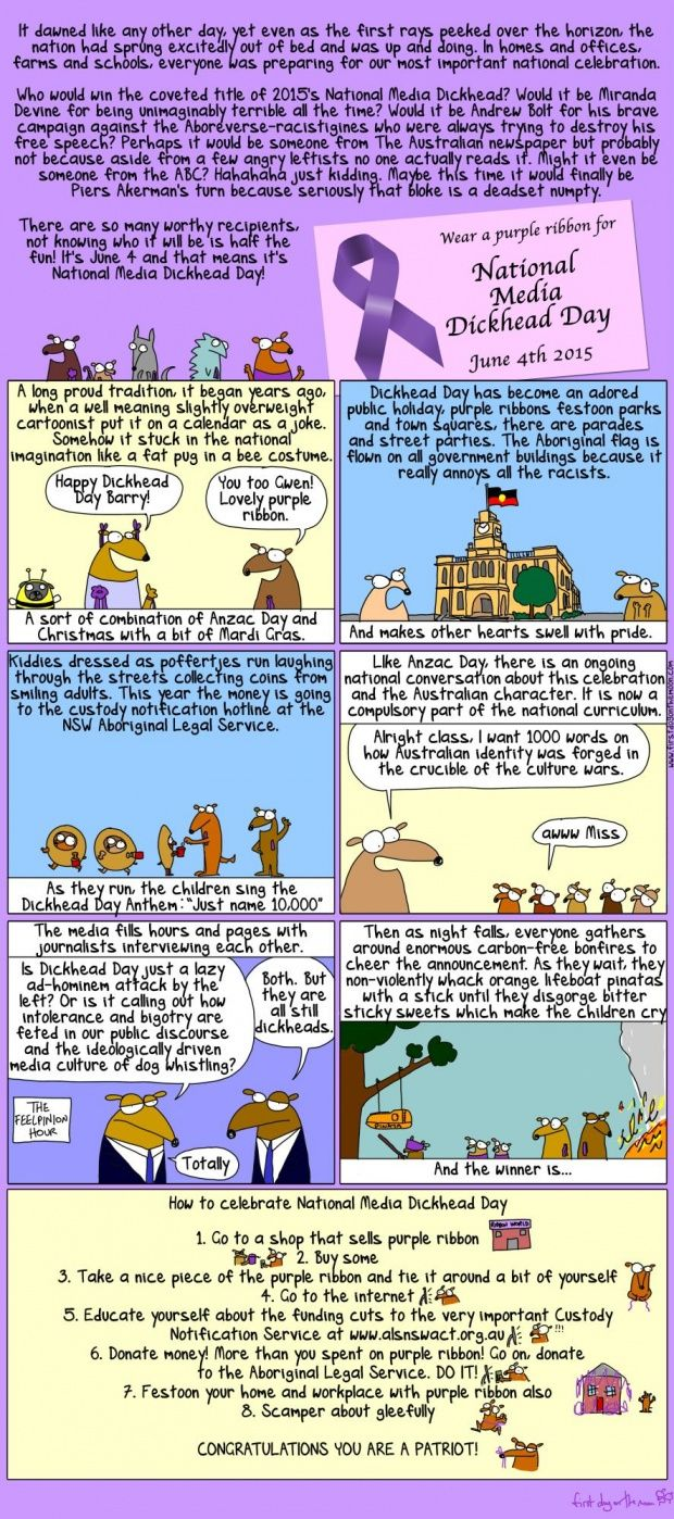 Gather around young and old. It's time for Australia's favourite holiday First Dog on the Moon The 4th of June is a special day, when Australians everywhere tie on purple ribbons and let their hearts swell with pride