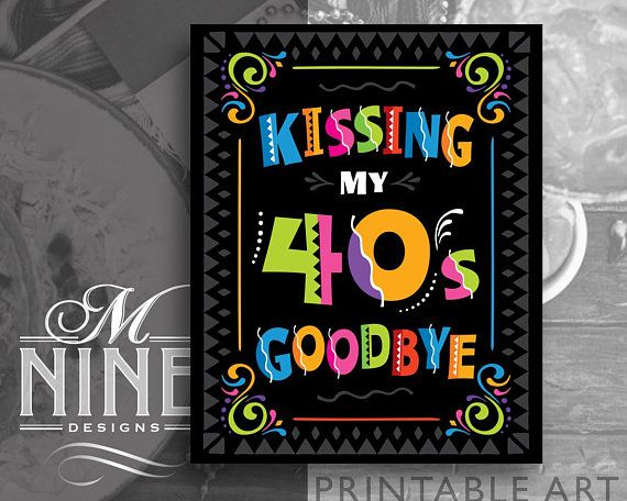 fiesta party sign printables kissing my 40 s goodbye 50th