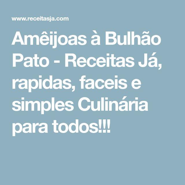 Amêijoas à Bulhão Pato - Receitas Já, rapidas, faceis e simples Culinária para todos!!!