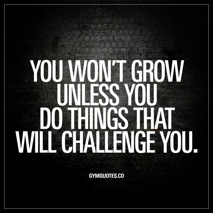 """You won't grow unless you do things that will challenge you."" Click here to check out this gym quote and all our other awesome quotes on gymquotes.co!"