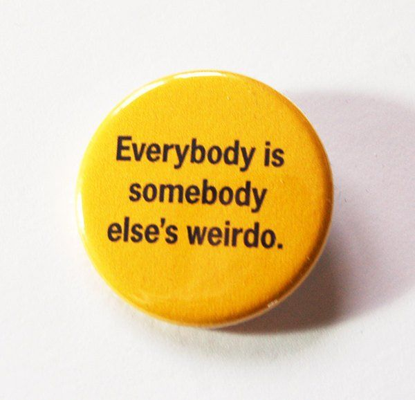 Funny Pin, Weirdo, Pinback buttons, Lapel Pin, Made in Canada ...