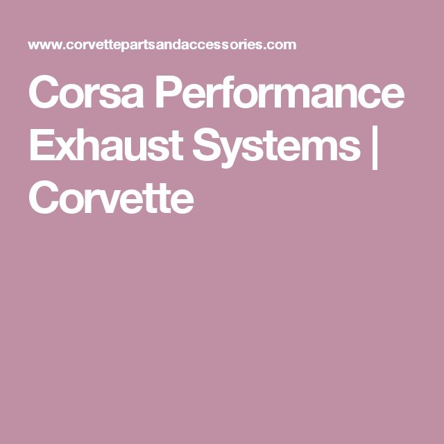 Corsa Performance Exhaust Systems | Corvette