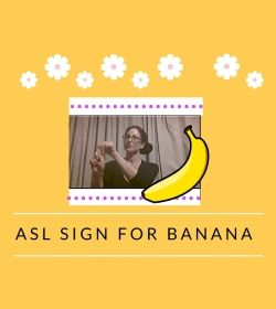 Baby Sign Language Video Dictionary: ASL Sign Banana