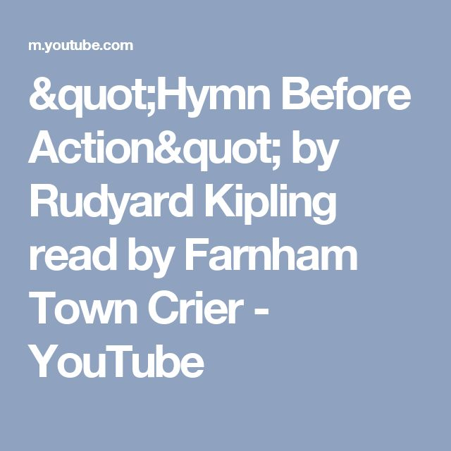"""Hymn Before Action"" by Rudyard Kipling read by Farnham Town Crier - YouTube"
