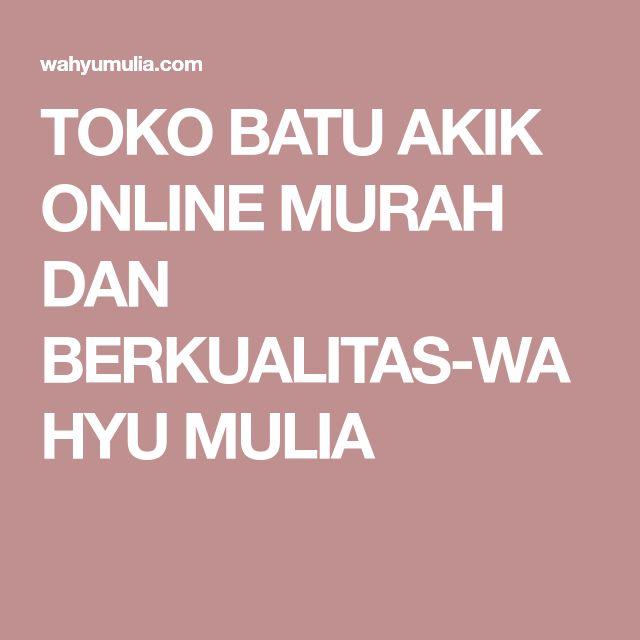 TOKO BATU AKIK ONLINE MURAH DAN BERKUALITAS-WAHYU MULIA