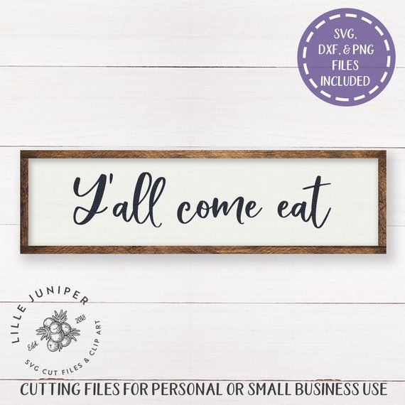 Y All Come Eat Svg Files Southern Farmhouse Dining Room Etsy Sign Maker Rustic Signs Sign Design