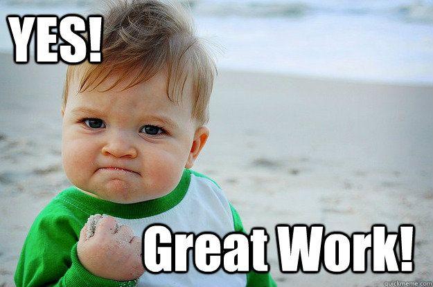 Great Job Funny Meme : Yes great work teamwork emotions