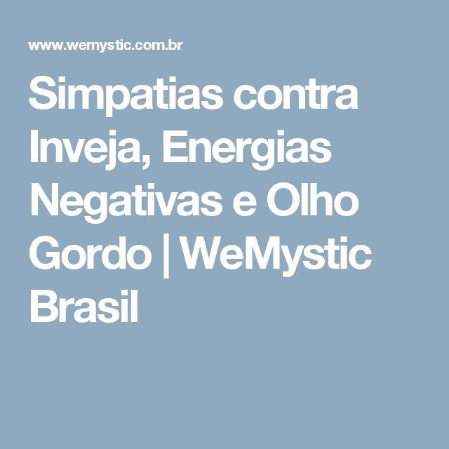 Simpatias contra Inveja, Energias Negativas e Olho Gordo   WeMystic Brasil