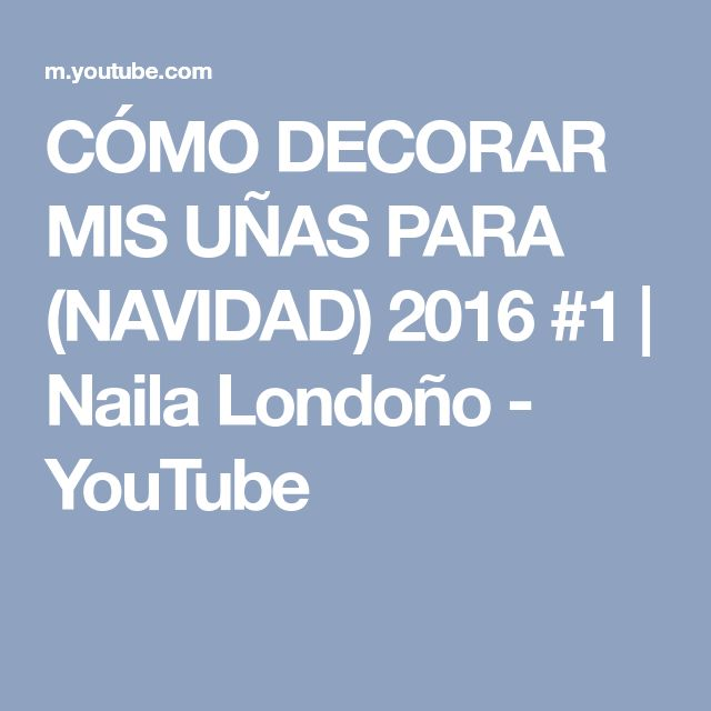 CÓMO DECORAR MIS UÑAS PARA (NAVIDAD) 2016 #1 | Naila Londoño - YouTube