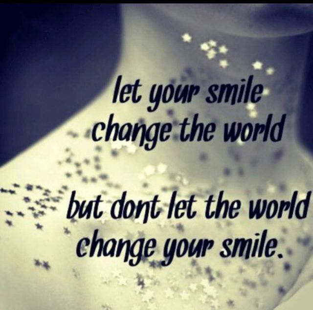 Quotes About Changing The World: Let Your Smile Change The World