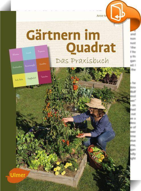 Der quadratische Garten ist eine super platzsparende Form des Gärtnerns. Auf wenig Platz ergibt sich viel Ernte. Eure Gartenphilosophin