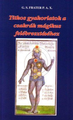 Titkos gyakorlatok a csakrák mágikus felébresztéséhez | Hermit Könyvkiadó | Elixír Könyvesbolt