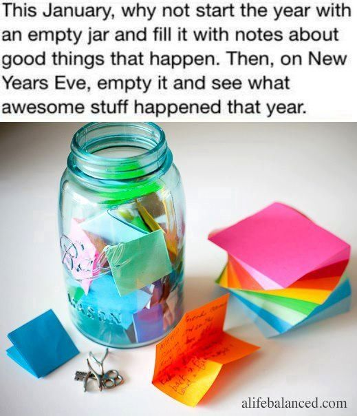 Good Things Jar - put in all the great things that happen in 2014 and read it on New Year's Eve!