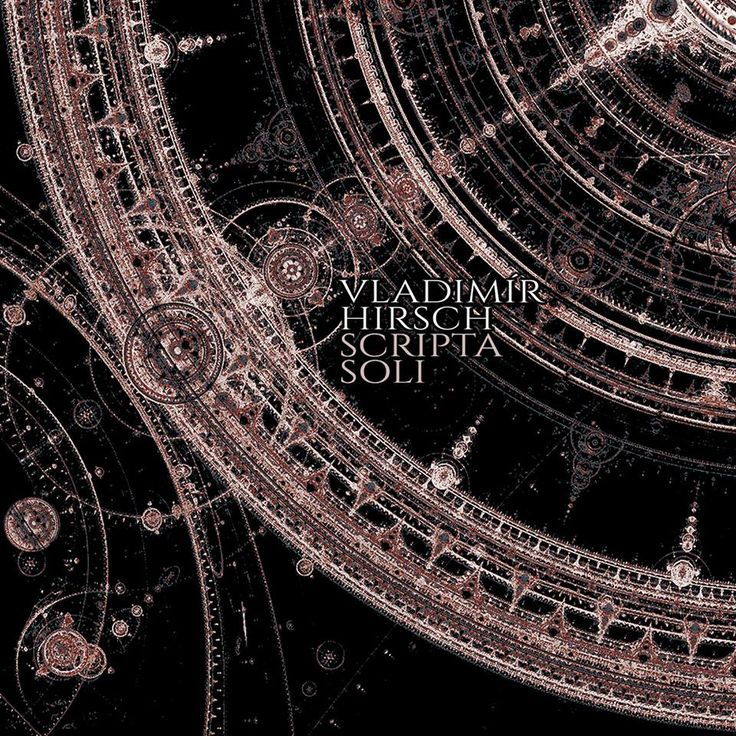 Vladimír Hirsch – Scripta Soli  Label: Old Captain – OCCD33  Format: CD, Album, Limited Edition, Digipak  Artist Country: Czechia  Label Country: Ukraine  Released: 2017
