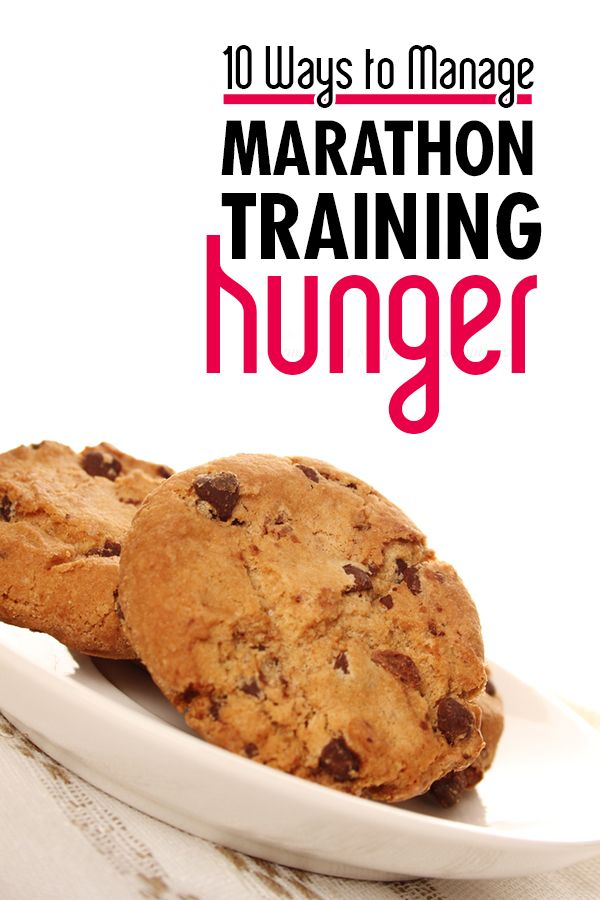 10 Ways to Manage Your Hunger During Marathon Training  - avoid weight gain and stay energized