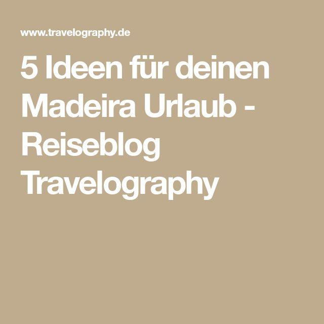 5 Ideen für deinen Madeira Urlaub - Reiseblog Travelography