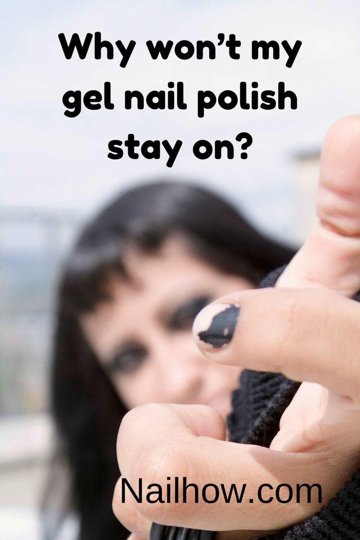 Why Won T My Gel Nail Polish Stay On Nailhow In 2020 Gel Nails Diy Gel Nail Polish Gel Nails