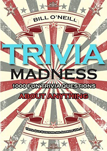 Trivia Madness Volume 2: 1000 Fun Trivia Questions About ...